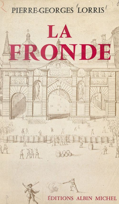 La Fronde  - Pierre-Georges Lorris