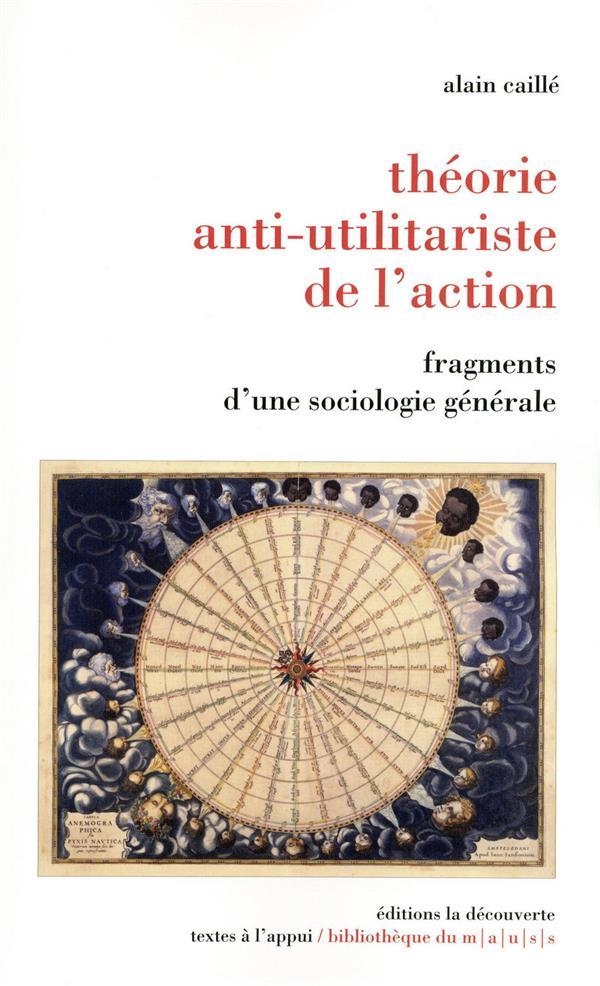 Théorie anti-utilitariste de l'action ; fragments d'une sociologie générale