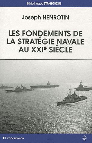 Les fondements de la stratégie navale au XXIe siècle