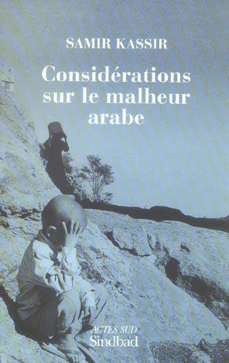 Considerations Sur Le Malheur Arabe