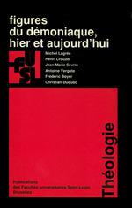 Vente EBooks : Figures du démoniaque, hier et aujourd´hui  - Frédéric Boyer - Antoine Vergote - Michel Lagrée - Henri CROUZEL - Christian Duquoc - Jean-Marie Sevrin