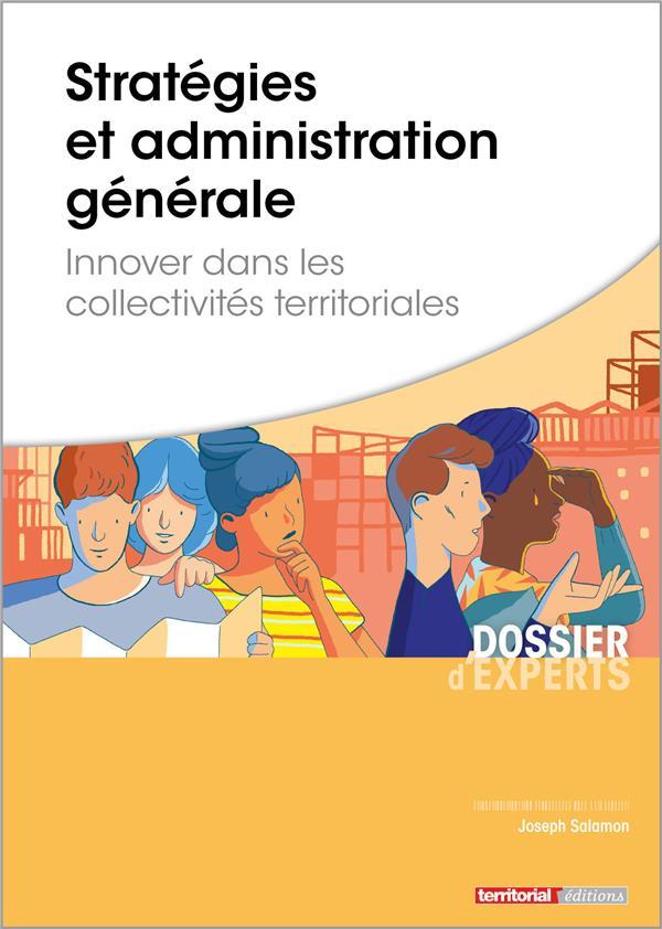 Stratégies et administration générale ; innover dans les collectivités territoriales