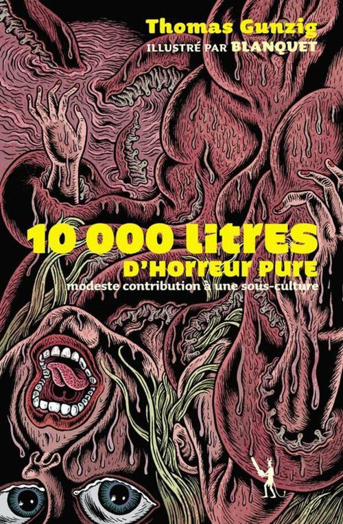 10000 litres d'horreur pure ; modeste contribution à une sous-culture