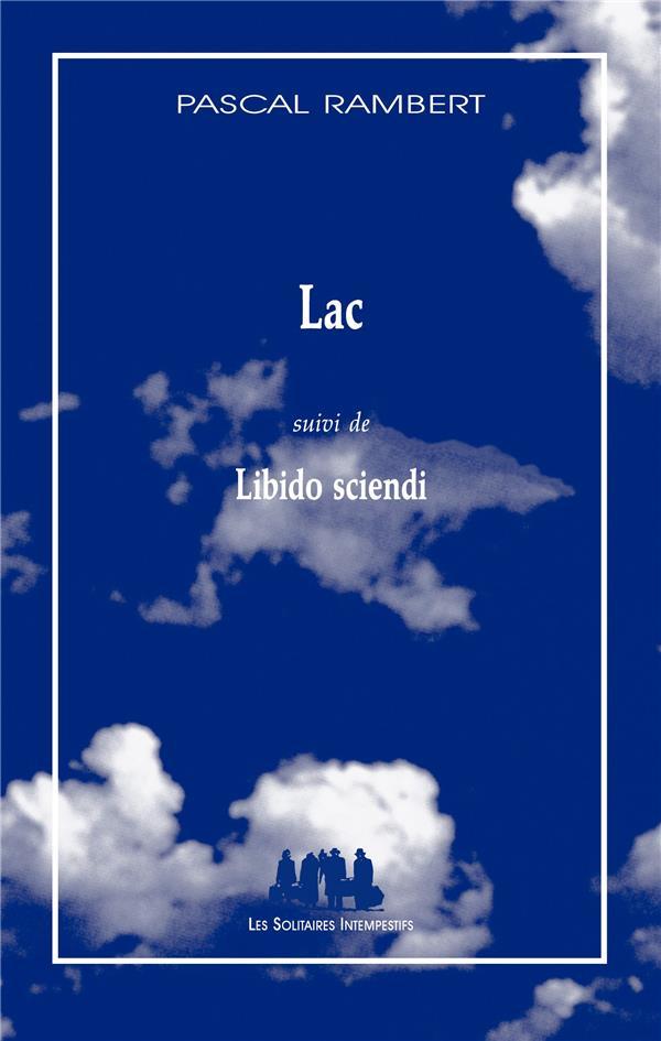 lac ; libido sciendi
