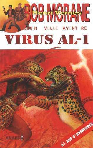 Bob Morane - les nouvelles aventures ; virus AL-1
