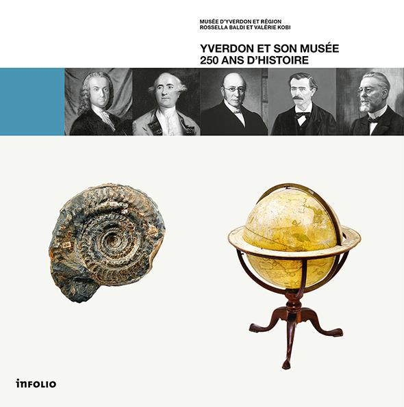 Yverdon et son musée ; 250 ans d'histoire