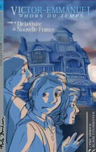 Victor Emmanuel hors du temps  t.4 ; de la visite de Nouvelle-France
