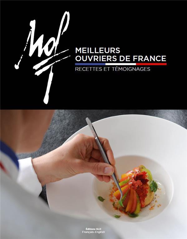 Meilleurs ouvriers de France ; recettes et témoignages