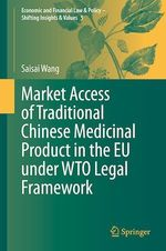 Market Access of Traditional Chinese Medicinal Product in the EU under WTO Legal Framework  - Saisai Wang