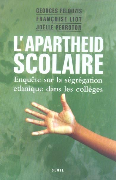 L'apartheid scolaire. enquete sur la segregation ethnique dans les colleges