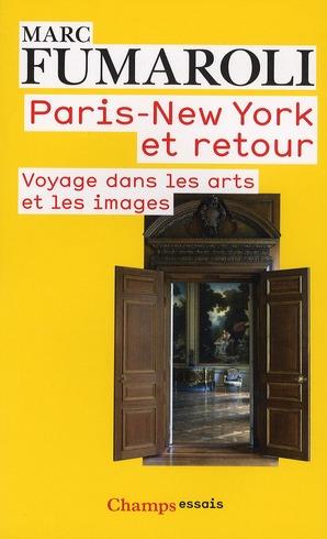 Paris New York et retour ; voyage dans les arts et les images