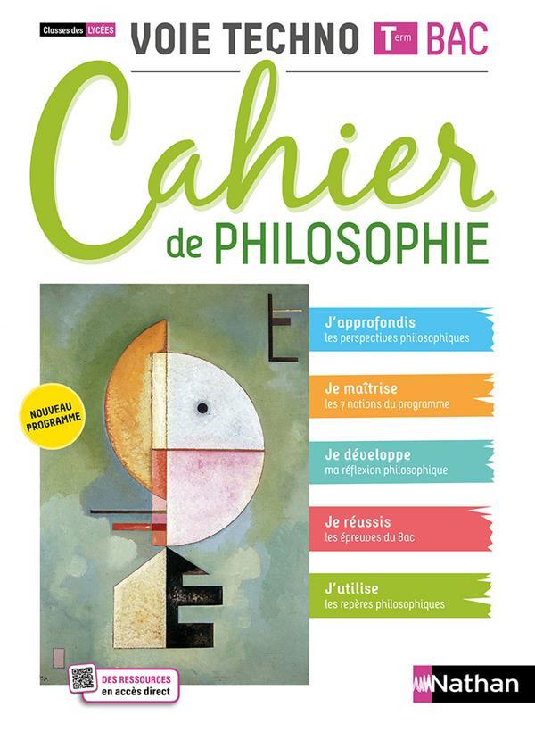cahier de philosophie : terminale : voie technologique (édition 2021)