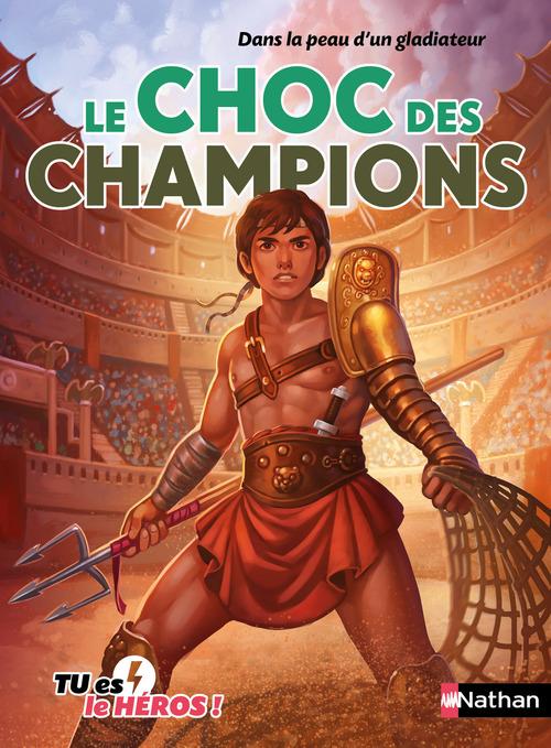Dans la peau d'un gladiateur ; le choc des champions