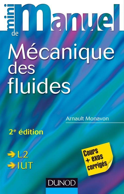 Mini manuel ; de mécanique des fluides ; L2/IUT ; cours et exos corrigés (2e édition)