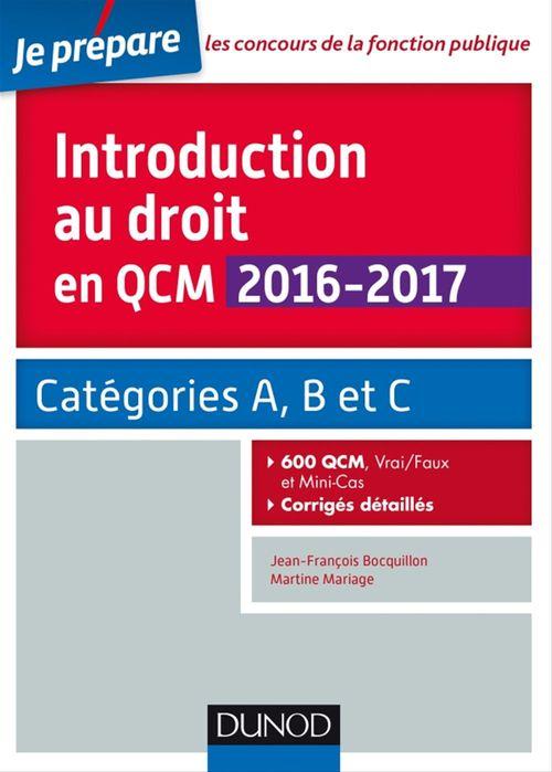 Je prépare ; introduction au droit en QCM 2016-2017 ; catégories A, B et C ; 600 QCM, corrigés détaillés (4e édition)
