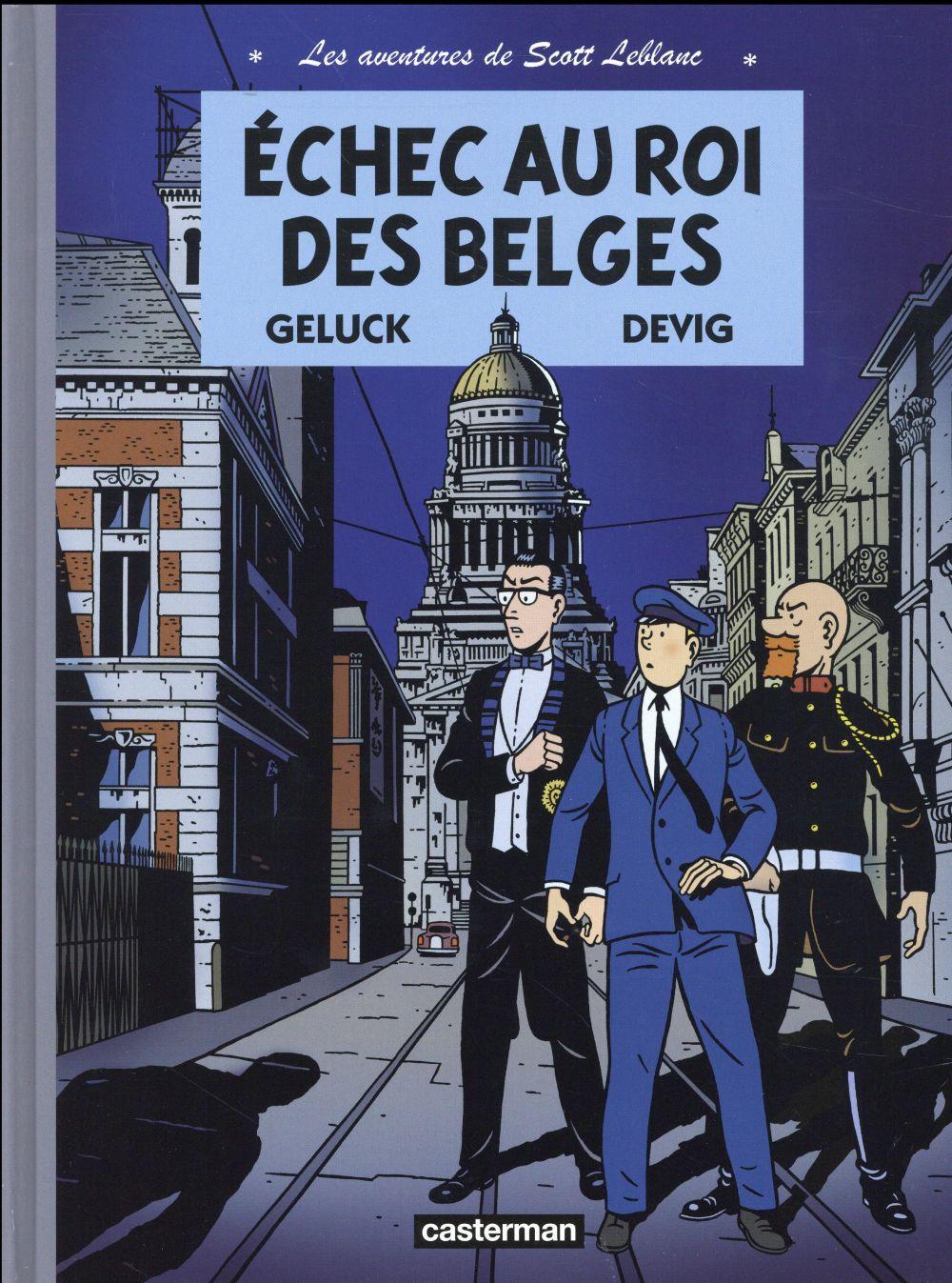 Les aventures de Scott Leblanc t.4 ; échec au roi des Belges