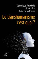 Vente Livre Numérique : Le transhumanisme, c'est quoi ?  - Dominique Folscheid - Brice de Malherbe - Anne Lecu