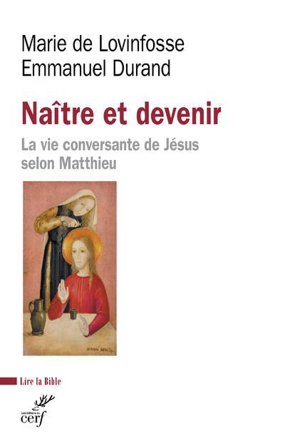 Naître et devenir : la vie conversante de Jésus selon Matthieu