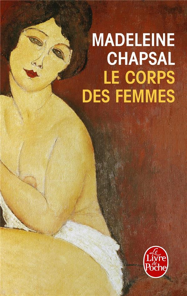 Chapsal Madeleine - LE CORPS DES FEMMES