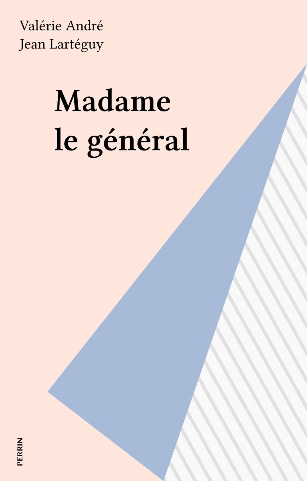 Madame le general