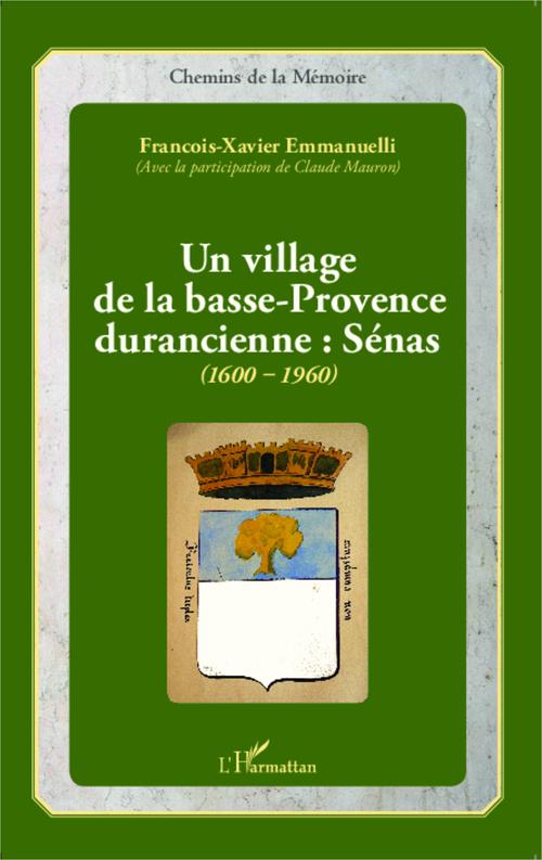 Un village de la Basse-Provence durancienne : senas 1900 1960