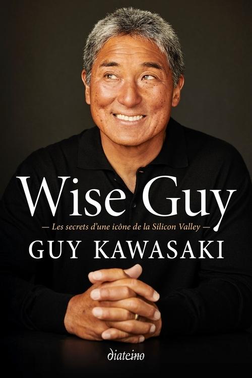 Wise guy ; les secrets d'une icone de la Silicon Valley