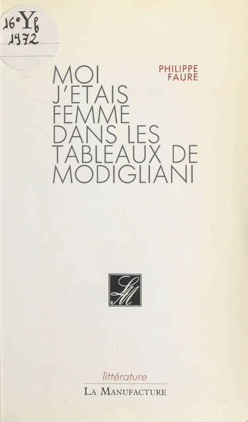 Moi j'étais femme dans les tableaux de Modigliani