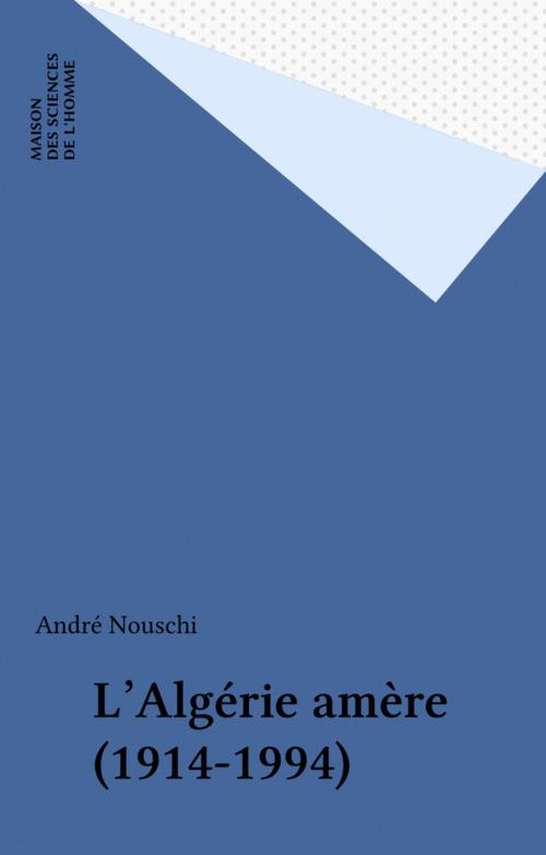 L'Algérie amère (1914-1994)