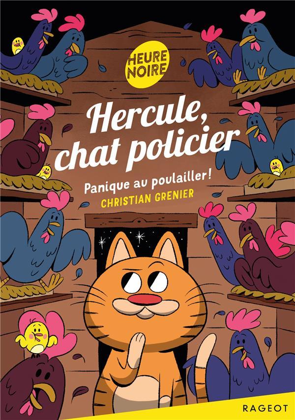 Hercule, chat policier t.7 ; Hercule, chat policier ; panique au poulailler !