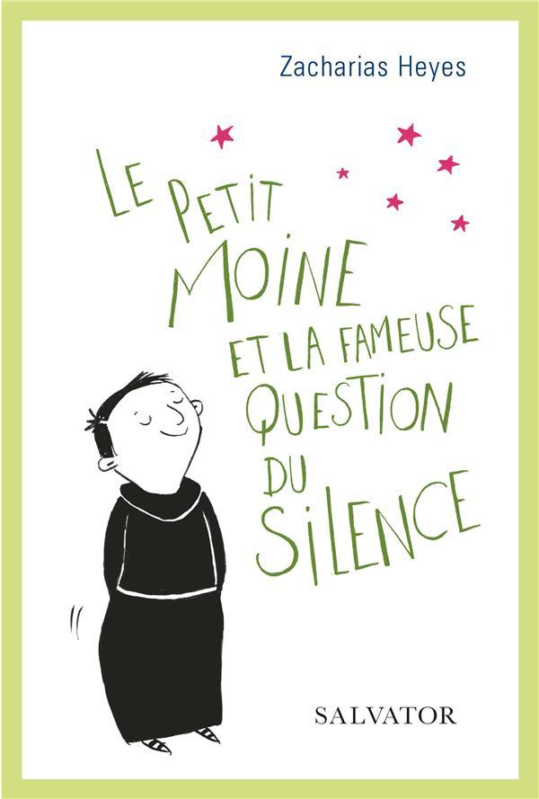 LE PETIT MOINE ET LA FAMEUSE QUESTION DU SILENCE