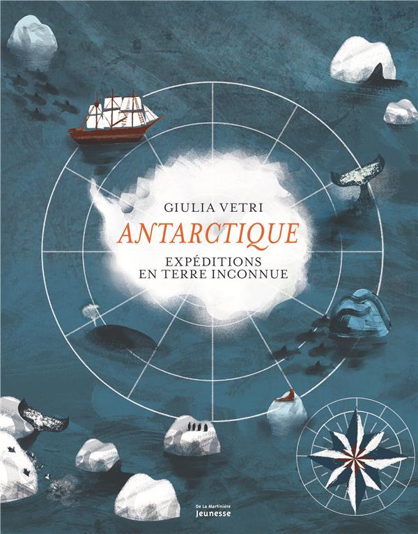 Antarctique ; expéditions en terre inconnue