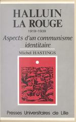 Halluin-la-Rouge : 1919-1939, aspects d'un communisme identitaire