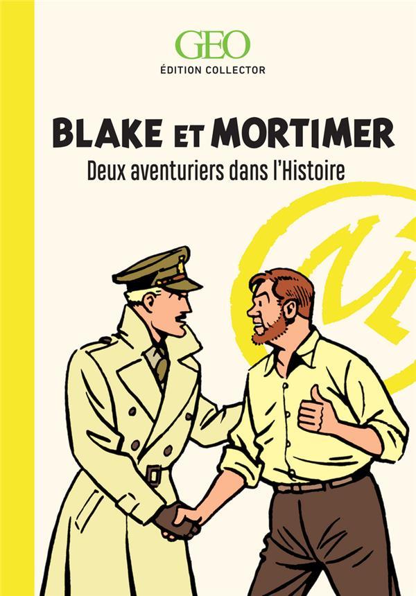 BLAKE ET MORTIMER - DEUX AVENTURIERS DANS L'HISTOIRE - EDITION COLLECTOR