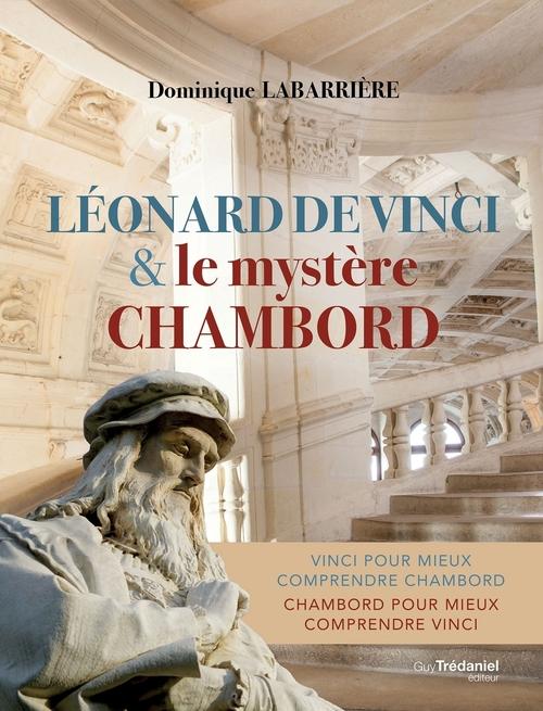 Léonard de Vinci et le mystère Chambord