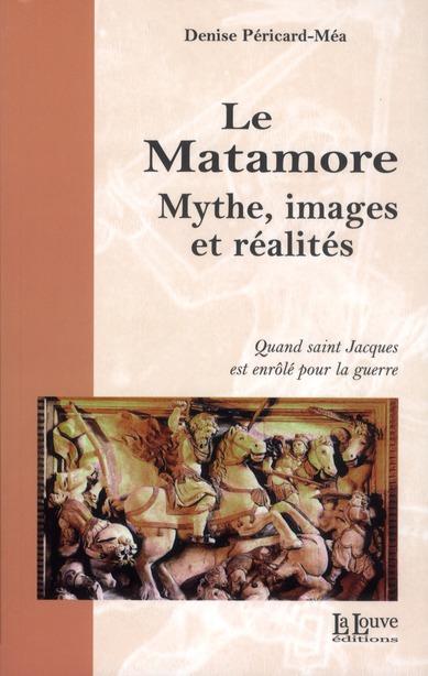 Le Matamore ; mythe, images et réalités