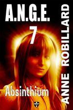 Vente Livre Numérique : A.N.G.E. 07 : Absinthium  - Anne Robillard