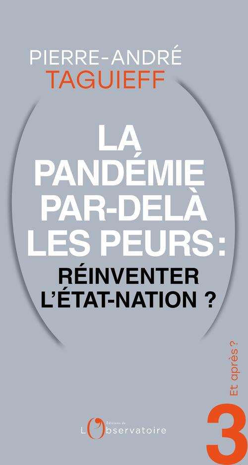 Et après? #3 La Pandémie par-delà les peurs : réinventer l'Etat-nation ?