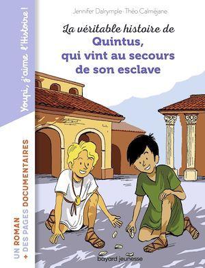 La véritable histoire de Quintus, qui vint au secours de son esclave