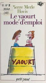 Vente EBooks : Le yaourt mode d'emploi  - Pierre Merle