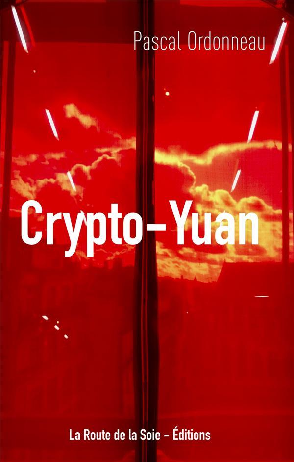 Crypto-Yuan ; Une Premiere Mondiale : Le Bond En Avant De La Chine Pour Lancer La Premiere M
