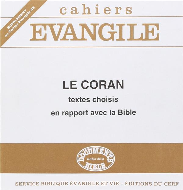 CAHIERS EVANGILE SUPPLEMENT NUMERO 48 LE CORAN - TEXTES CHOISIS EN RAPPORT AVEC LA BIBLE