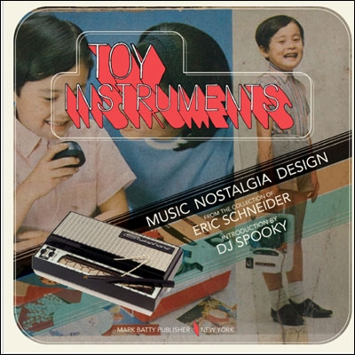 TOY INSTRUMENTS - DESIGN, NOSTALGIA, MUSIC