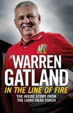The In the Line of Fire  - Warren Gatland