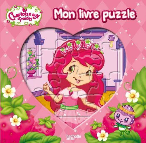 Charlotte Aux Fraises ; Mon Livre Puzzle
