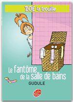 Vente Livre Numérique : Zoé la trouille 4 - Le fantôme de la salle de bains  - Gudule