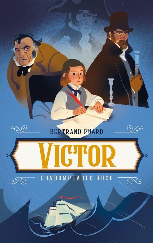 Victor ; l'indomptable Hugo