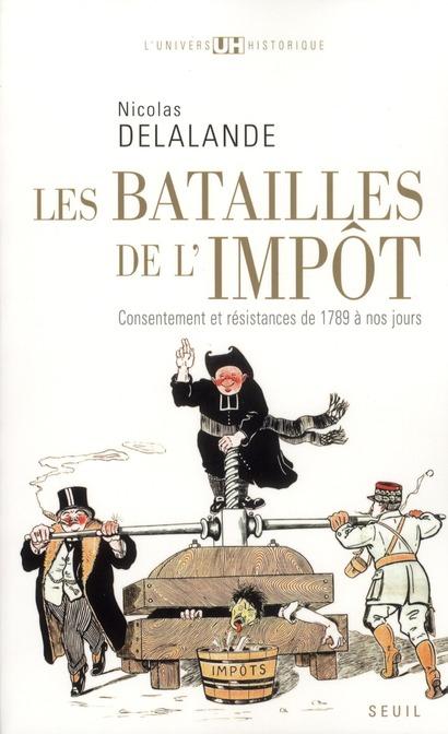 Les batailles de l'impôt ; consentement et résistances de 1789 à nos jours