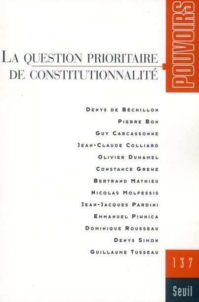 REVUE POUVOIRS t.137 ; la question prioritaire de constitutionnalité