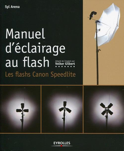 Manuel d'éclairage au flash ; les flash Canon Speedlite