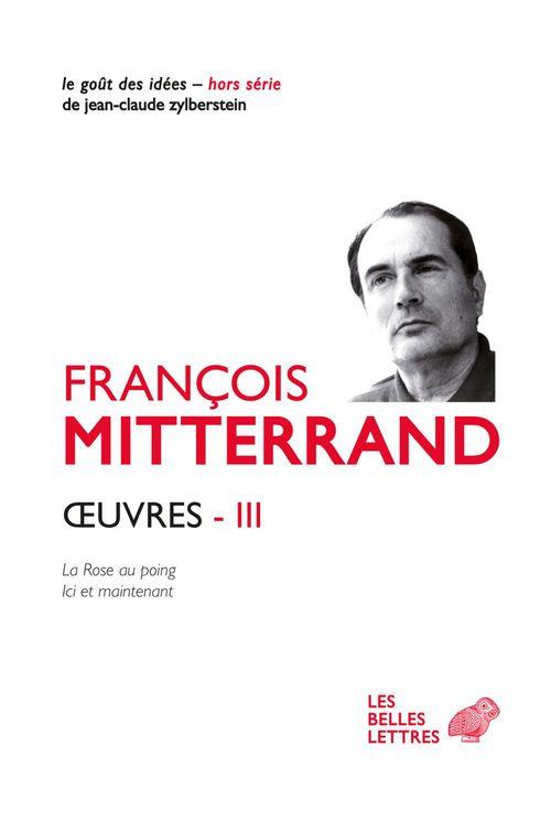 Vente EBooks : Oeuvres t.3 ; la rose au poing, ici et maintenant  - François MITTERRAND